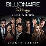 Billionaire Menage: Three Book Collection   Simone Carter