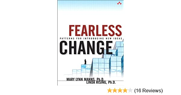 Amazon fearless change patterns for introducing new ideas amazon fearless change patterns for introducing new ideas ebook linda phd rising mary lynn phd manns kindle store fandeluxe Choice Image