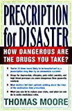 PRESCRIPTION FOR DISASTER: THE HIDDEN DANGERS IN YOUR MEDICINE CABINET