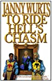 To Ride Hell's Chasm, Janny Wurts, 159222024X