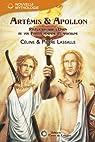 Artémis & Apollon. Révélation sur l'union de vos Forces féminine et masculine par Lassalle