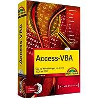 Access-VBA: 600 Top-Makrolösungen von Access 2000 bis 2010 (Kompendium/Handbuch)