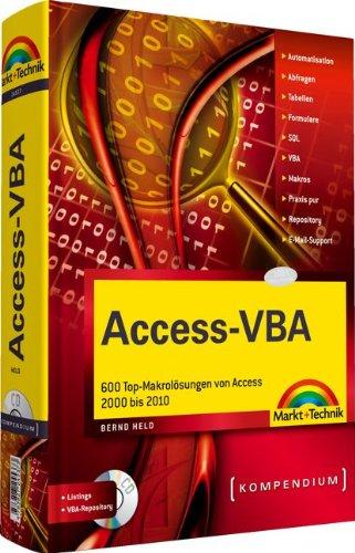 Access-VBA: 600 Top-Makrolösungen von Access 2000 bis 2010 (Kompendium/Handbuch) Gebundenes Buch – 1. September 2010 Bernd Held Markt+Technik Verlag 3827245370 Programmiersprachen