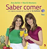 Saber comer: Los mejores consejos de nutrición de La mañana de La 1 (Spanish Edition)