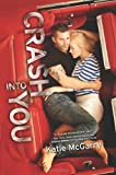 """Crash into You (Harlequin Teen)"" av Katie McGarry"