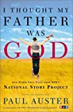 img - for I Thought My Father Was God: And Other True Tales from NPR's National Story Project book / textbook / text book