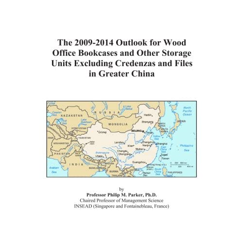 The 2009-2014 Outlook for Non-Wood Office Storage Units, Bookcases, and Credenzas in Greater China Icon Group International