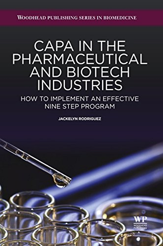 CAPA in the Pharmaceutical and Biotech Industries: How to Implement an Effective Nine Step Program (Woodhead Publishing...