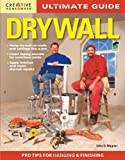 Ultimate Guide: Drywall, 3rd edition (Home Improvement)
