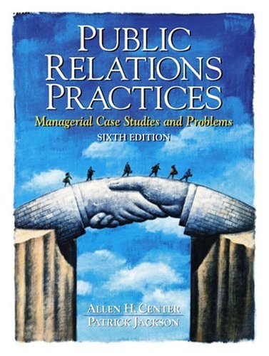 Public Relations Practices: Managerial Case Studies and Problems (6th Edition)