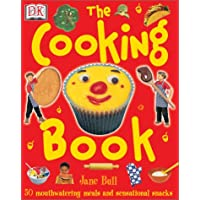 The Cooking Book: 50 Mouthwatering Meals and Sensational Snacks