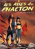 Les Ailes du Phaeton, tome 6 : L'aube rouge du Médianos