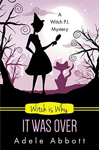 - Witch is Why It Was Over (A Witch P.I. Mystery Book 24)
