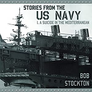 Stories from the US Navy: I. A Suicide in the Mediterranean Audiobook