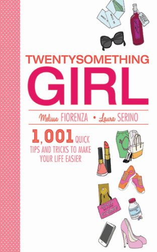 Twentysomething Girl: 1001 Quick Tips and Tricks to Make Your Life Easier ()
