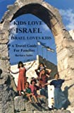 img - for Kids Love Israel Israel Loves Kids: A Travel Guide for Families book / textbook / text book