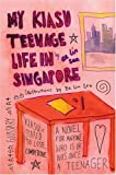 My Kiasu Teenage Life in Singapore, Ee Lin See, 0595337228