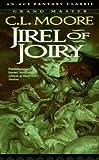 Jirel of Joiry, C. L. Moore, 0441385702