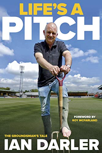 Life's A Pitch: The Groundsman's Tale por Ian Darler