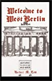 Welcome to West Berlin, Herbert M. Lobl, 1401047009