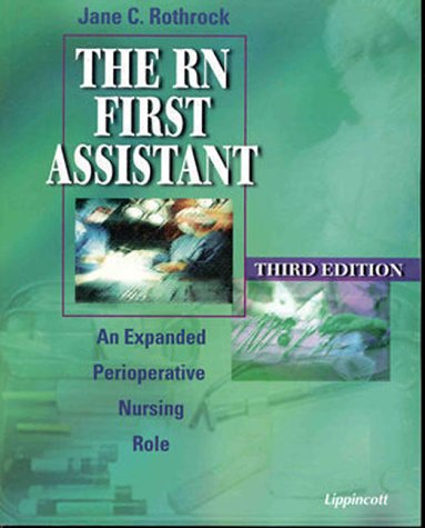 The RN First Assistant: An Expanded Perioperative Nursing Role