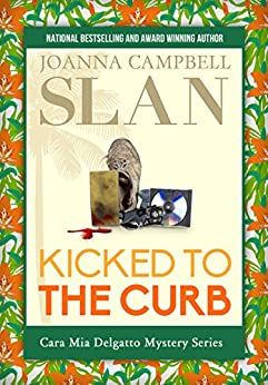 Kicked to the Curb (Cara Mia Delgatto Mystery Series Book 2) by [Slan, Joanna Campbell]