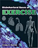 Biobehavioral Bases of Exercise, Harms, Craig A., 0757517110