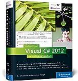 Visual C# 2012: Das umfassende Handbuch: Spracheinführung, Objektorientierung, Programmiertechniken (Galileo Computing)