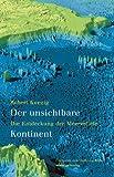 Der unsichtbare Kontinent. Die Entdeckung der Meerestiefe