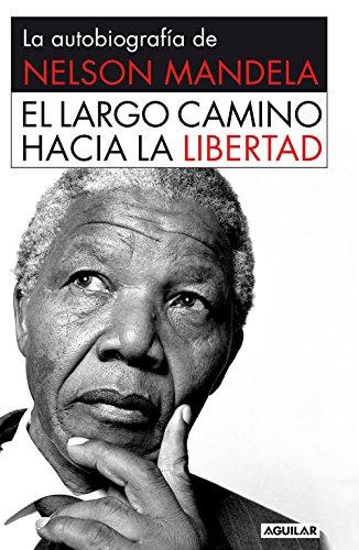 Read Online El largo camino hacia la libertad. La autobiografia de Nelson Mandela pdf epub