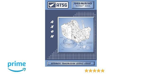 amazon com atsg ax4n ford transmission repair manual ax4n pan rh amazon com AX4N Common Problems AX4N Shift Firmness