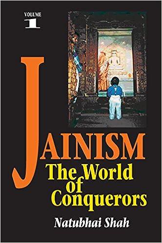 Jainism: The World Of Conquerors: V. 1 por Natubhai Shah