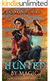 Hunted by Magic: a New Adult Fantasy Novel (The Baine Chronicles Book 3)