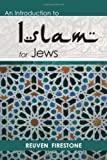 An Introduction to Islam for Jews, Reuven Firestone, 0827608640