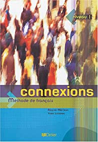 Connexions niveau 1 : Méthode de français par Regine Merieux