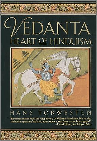 Vedanta: Heart of Hinduism: Loly Rosset, Hans Torwestern ...