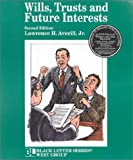 Wills, Trusts and Future Interests, Averill, Lawrence H., Jr., 0314262520