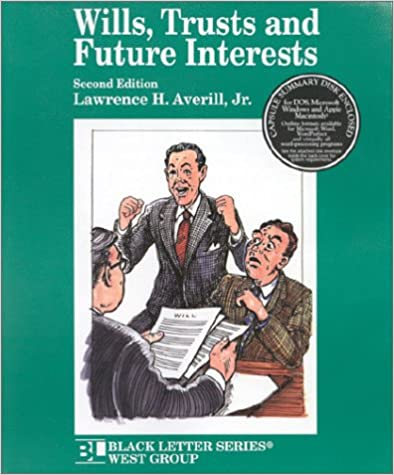 Book Wills, Trusts and Future Interests (Black Letter Series)