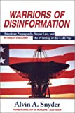 Warriors of Disinformation, Alvin A. Snyder, 1559703210