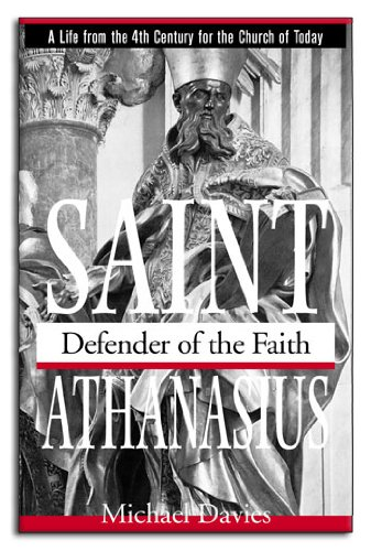 St. Athanasius: Defender of the Faith