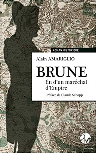 Amazon Fr Brune Fin D Un Marechal D Empire Alain