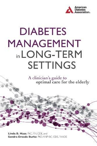Diabetes Management in Long-Term Settings: A Clinician's Guide to Optimal Care for the Elderly (American Association For Long Term Care Nursing)