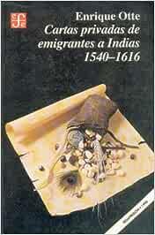Cartas Privadas de Emigrantes a Indias, 1540-1616 Historia