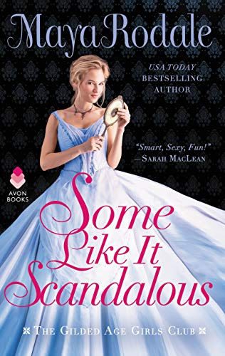 Book Cover: Some Like It Scandalous: The Gilded Age Girls Club