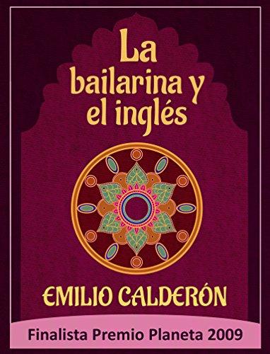 La bailarina y el inglés (Spanish Edition) by [Calderón, Emilio]
