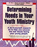 Determining Needs in Your Youth Ministry, Benson, Peter L. and Williams, Dorothy L., 0931529565