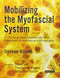 Mobilizing the Myofascial System: A Clinical