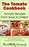 The Tomato Cookbook: Tomato Recipes From Soup to Grilled is a collection of 28 tried and true family recipes for using up and preserving fresh tomatoes. It doesn't matter why you find yourself with a whole bunch of garden-fresh tomatoes. Mayb...