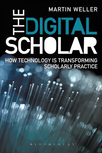 The Digital Scholar: How Technology is Transforming Academic Practice