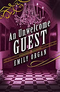 An Unwelcome Guest by Emily Organ ebook deal